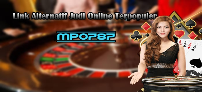 Link Alternatif MPO787 Situs Judi Online Terpopuler Indonesia